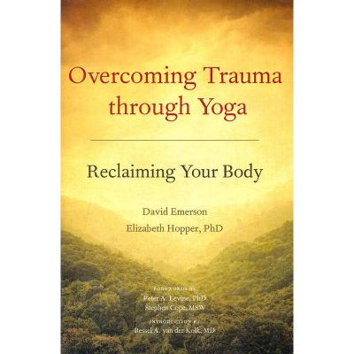 OVERCOMING TRAUMA THROUGH YOGA(ISBN=9781556439698)